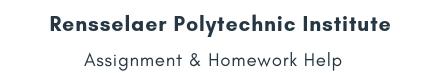 Rensselaer Polytechnic Institute Assignment &Homework Help